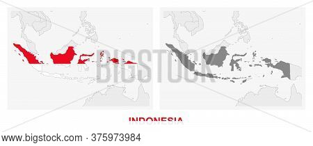 Two Versions Of The Map Of Indonesia, With The Flag Of Indonesia And Highlighted In Dark Grey. Vecto