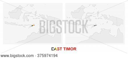 Two Versions Of The Map Of East Timor, With The Flag Of East Timor And Highlighted In Dark Grey. Vec