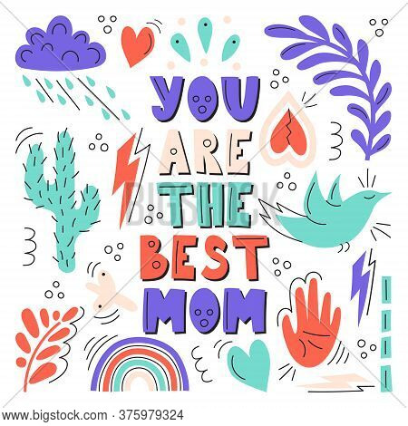 You Are The Best Mom. Greeting Card For Mom. Mother S Day Greeting Card With Various Cute Elements-f