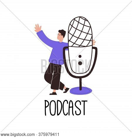 A Man With A Microphone. Podcast Vector Illustration Isolated On White Background. Male Podcaster Wi