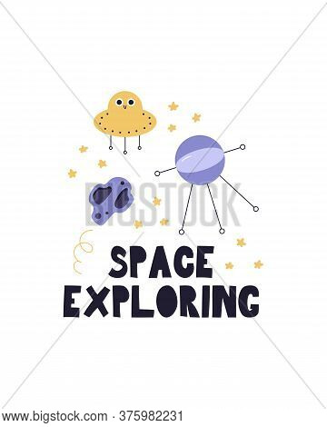 Space Exploring. Vector Illustration With A Ufo, Satellite, Asteroid And Stars. Children's Modern Sp
