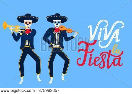 Viva La Fiesta Hand Drawn Lettering. Cartoon Dead Mariachi Play Musical Instruments. Sugar Skull Vec