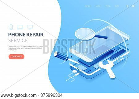 Smartphone Repair Service Vector Illustration. Disassembled Smartphone In Isometric View. Mobile Pho