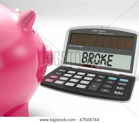 Broke Calculator Shows Financial Problem And Poverty