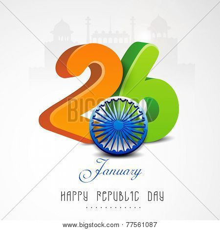Glossy 3D text of 26 January with Ashoka Wheel for Happy Indian Republic Day celebration on historical monuments background. poster