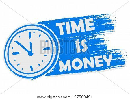 Time Is Money With Clock, Blue Drawn Banner With Sign
