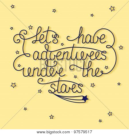 Let's Have Adventures Under The Stars With Little Stars On Yellow Background