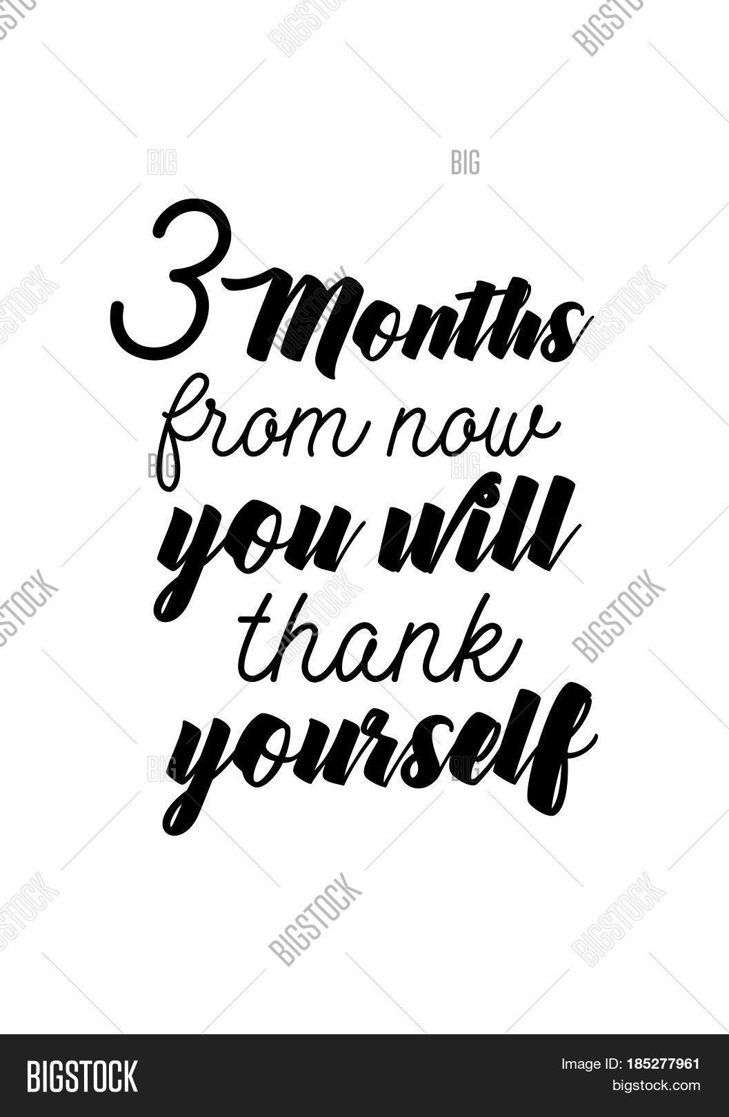 Lettering Quotes Motivation About Life Quote Igraphy Inspirational Quote 3 Months From Now