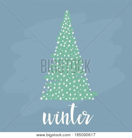 Winter. Abstract Spruce And Lettering For Card, Invitation, T-shirt