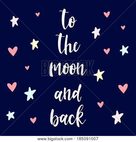 To The Moon And Back. Handwritten Romantic Lettering And Hand Drawn Heart
