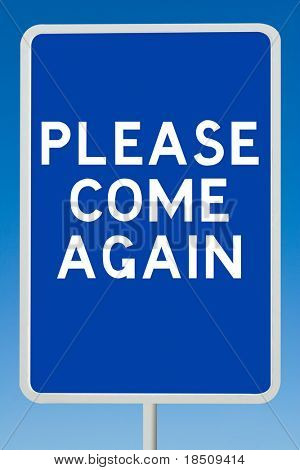 Please Come Again Road Sign
