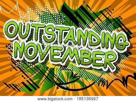 Outstanding November - Comic book style word on abstract background.