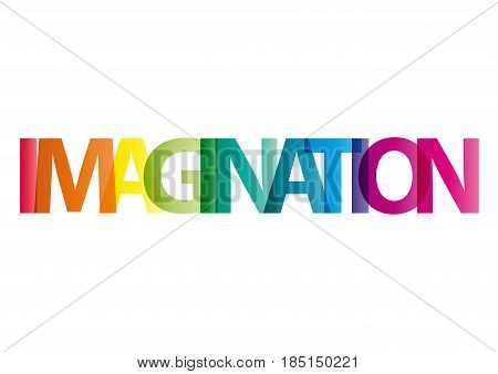 The word Imagination. Vector banner with the text colored rainbow.