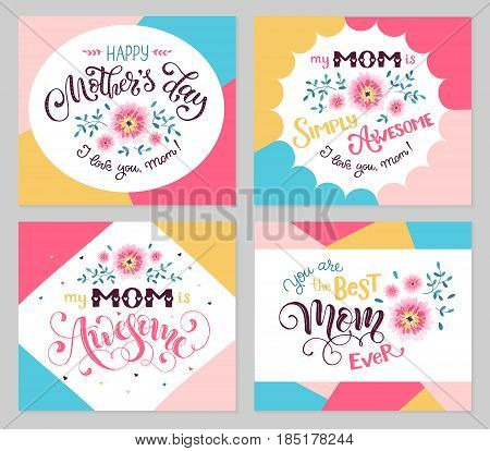 Happy Mother Day greeting card set. My mom is awesome. Best mom ever. Hand drawn calligraphic phrases with flowers on geometric background.