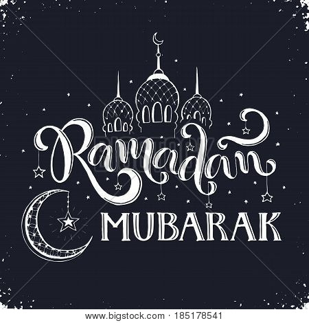 Ramadan Mubarak hand drawn calligraphy on chalkboard. Islam 9th month symbols. Mosque dome, crescent and stars with Ramadan wording in sketch style.