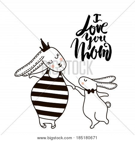 I love you Mom. Hand written lettering quote. Cute Rabbit mom with little son. Greeting background for mothers or print for kids apparel