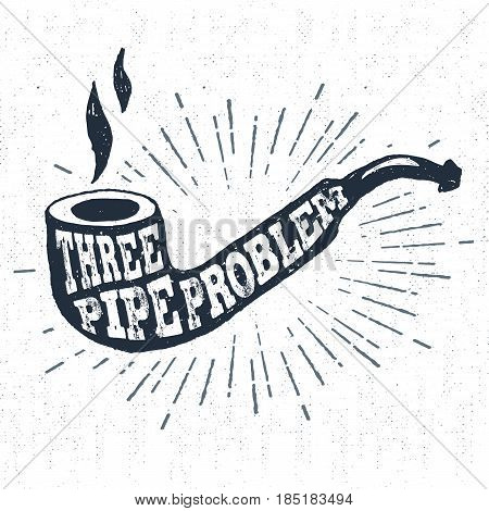 Hand drawn label with textured smoking pipe vector illustration and