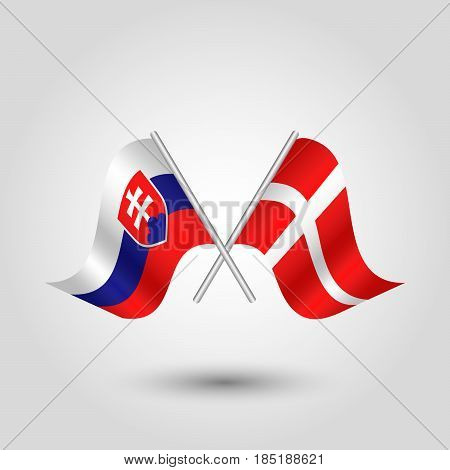 vector two crossed slovak and danish flags on silver sticks - symbol of slovakia and denmark