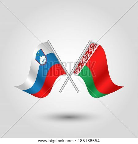 vector two crossed slovenian and belarusian flags on silver sticks - symbol of slovenia and belarus
