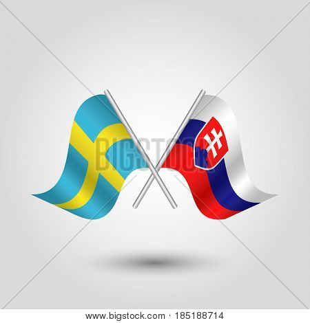 vector two crossed swedish and slovak flags on silver sticks - symbol of sweden and slovakia