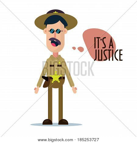 Simple flat design style illustration of a sheriff funny character. Vector illustration of a policeman with sheriff hat on. Speech bubble It's a justice.