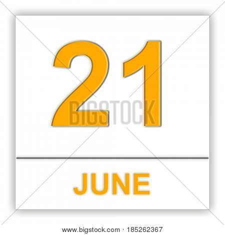 June 21. Day on the calendar. 3D illustration