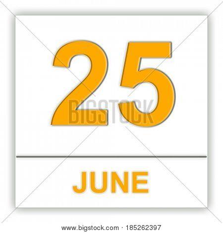June 25. Day on the calendar. 3D illustration
