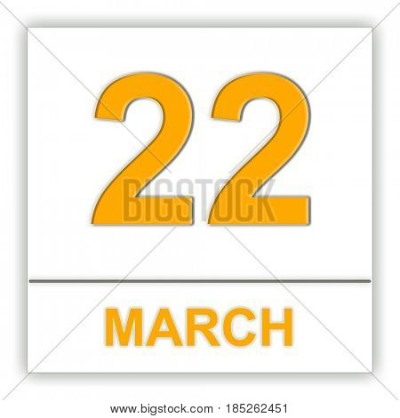 March 22. Day on the calendar. 3D illustration