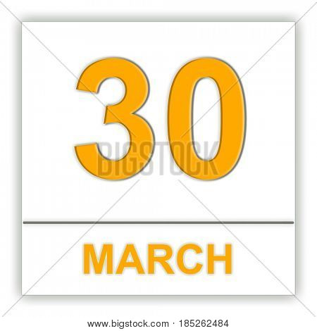 March 30. Day on the calendar. 3D illustration