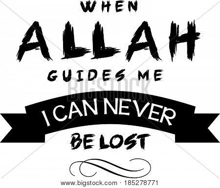 when Allah guides me i can never be lost