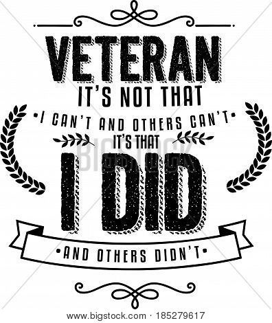 veteran it's not that, i can't and others can't it's that i did and others didn't