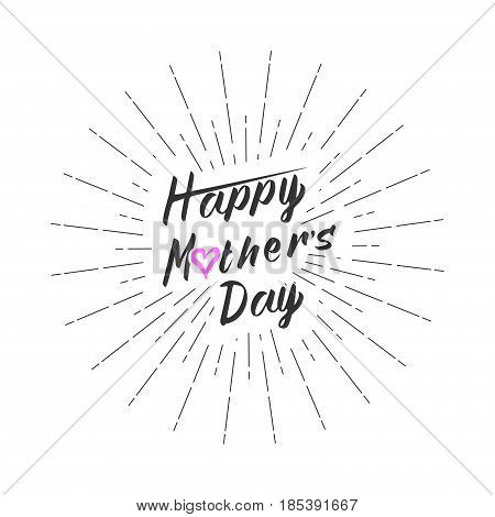 Happy Mother's Day greeting card template. Calligraphy inscription Happy Mother's Day with rays of burst and heart. Isolated on white background. Vector illustration.