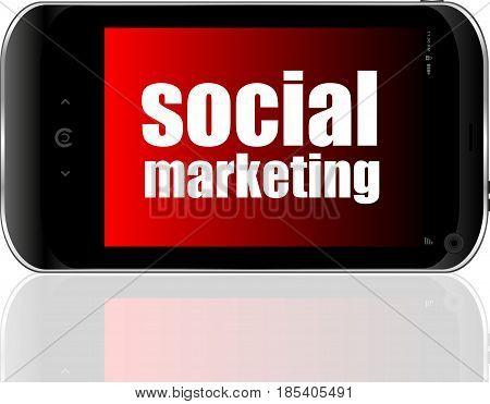 Social Marketing. Mobile Smart Phone. Business Concept.