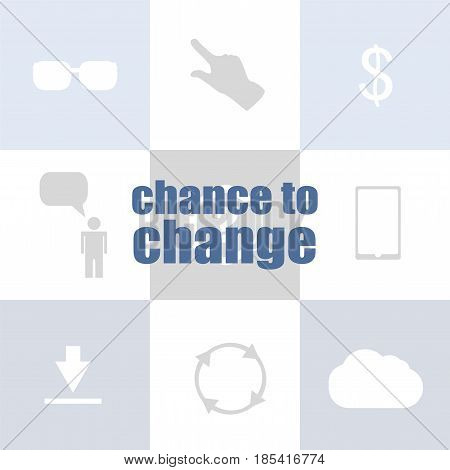 Business Concept. Text Chance To Change . Infographic Template For Presentations Or Information Bann