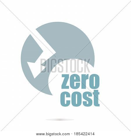 Text Zero Cost. Business Concept . Graphic Design For Your Design. Unusual Flat Logo