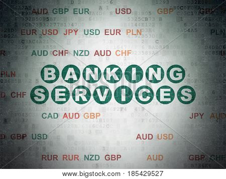 Currency concept: Painted green text Banking Services on Digital Data Paper background with Currency