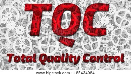 TQC. Total Quality Control. Red inscription