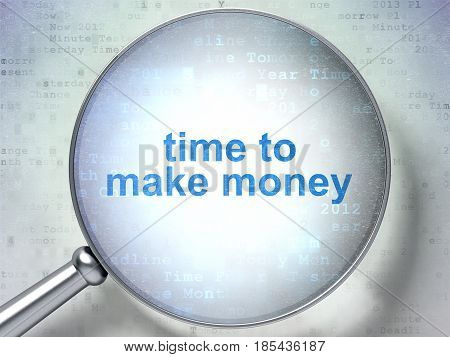 Time concept: magnifying optical glass with words Time to Make money on digital background, 3D rendering