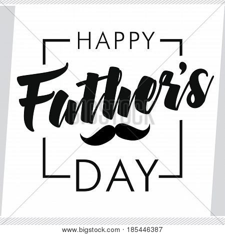 Happy fathers day vector lettering background. Happy Father`s Day greeting card