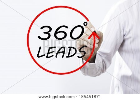 Businessman hand writing 360 degrees Leads with red markeron board. Lead Generation Business Concept.