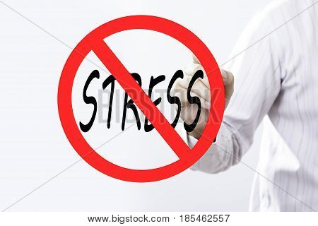 Businessman hand writing stress prohibition sign concept with red marker on transparent wipe board. Reduce stress.
