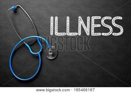 Medical Concept: Illness Handwritten on Black Chalkboard. Top View of Blue Stethoscope on Chalkboard. 3D Rendering.