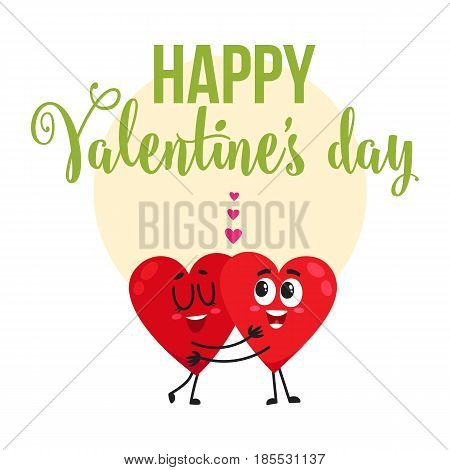 Valentine day greeting card, postcard, banner design with two hugging heart characters, cartoon vector illustration. Valentine day greeting card design with two heart characters hugging each other