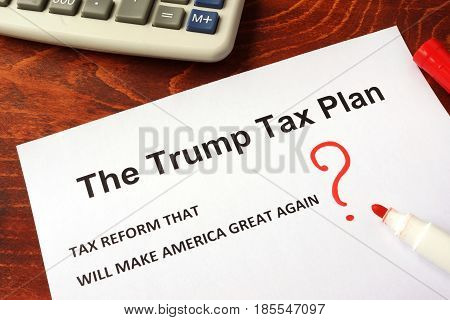 The Trump tax plan. Tax reform concept.