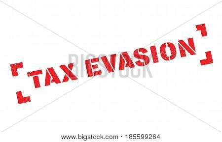 Tax Evasion rubber stamp. Grunge design with dust scratches. Effects can be easily removed for a clean, crisp look. Color is easily changed.
