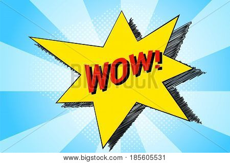 Wow inscription on yellow star. Wow exclamation pop art vector illustration. Flash light or bomb explosion in cartoon style. Comic drawing of exploding star and exclamation. Wow effect banner template