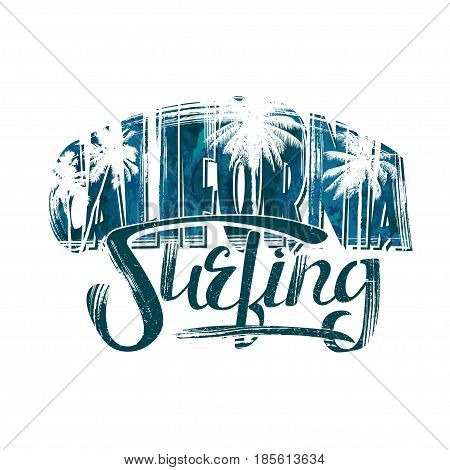 Surfing - vector illustration of a surf in California. Hand-drawn lettering with silhouettes palms trees and grunge strokes. Design for a t-shirt, vintage style.
