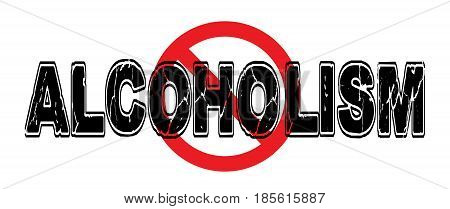 Ban Alcoholism a destructive behavior for individuals and families.
