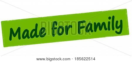 Stamp with text made for family inside vector illustration