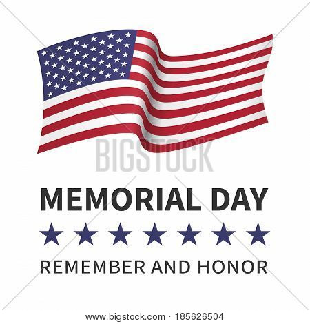 Memorial day, remember and honor - poster with the flying flag of the USA
